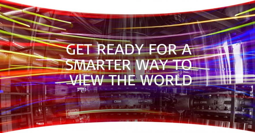 Get ready for a smarter way to view the world